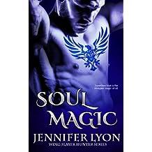 Soul Magic (Wing Slayer Hunter) (Volume 2) by Jennifer Lyon (2009-10-27)