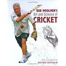 Bob Woolmer's Art and Science of Cricket: Written by Bob Woolmer, 2008 Edition, Publisher: Struik (C.) Pty.Ltd,South Africa [Hardcover]