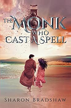 The Monk Who Cast A Spell (English Edition) di [Bradshaw, Sharon]