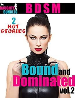 Bound and Dominated vol. 2 (Femdom Domination and Submission Alpha Male Bondage) (English Edition) par [Bundles, Naughty]