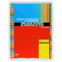 Lengua castellana y literatura: cómo hacer fácilmente un comentario de texto. Bachillerato