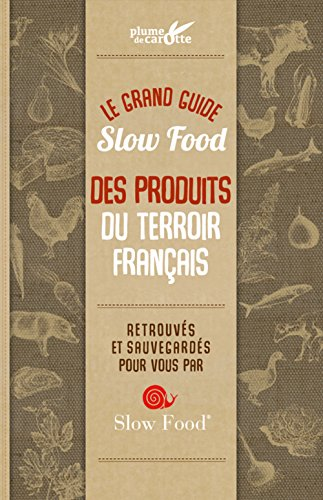 Le grand guide Slow food des produits du terroir français par Cindy Chapelle