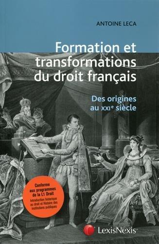 La formation et les tranformations du droit français: Des origines au XXIe siècle.