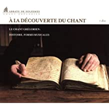 A La Decouverte du Chant Gregorien