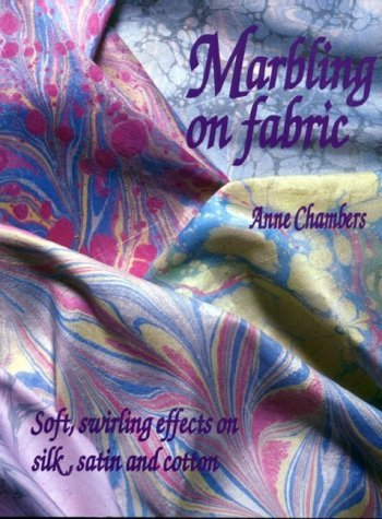 Marbling on Fabric by Anne Chambers (1995-06-03)