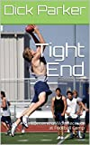Tight End: I Became a Wide Receiver at Football Camp (English Edition)