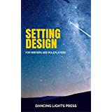 Setting Design: For Writers and Roleplayers (English Edition)