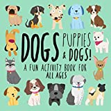 Best Books For 5 Yr Old Girls - Dogs, Puppies and Dogs!: A Fun Activity Book Review