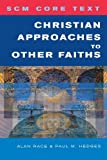 Christian approaches to other faiths (SCM Core Text)