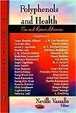 Polyphenols & Health: New & Recent Advances: New and Recent Advances