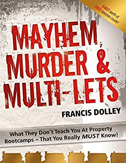 Mayhem, Murder & Multi-lets by [Dolley, Francis]