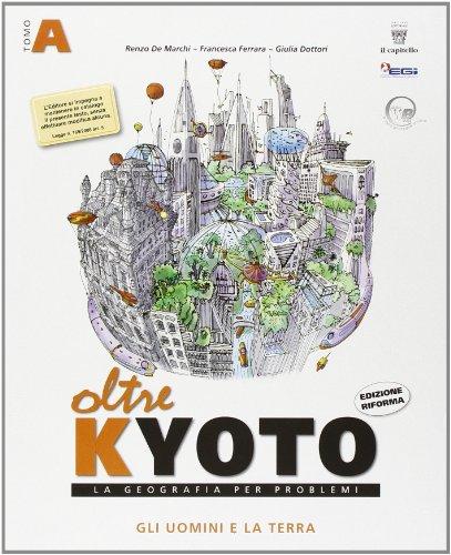Oltre Kyoto. Vol. A-B. Con atlante multimediale. Con espansione online. Per le Scuole superiori
