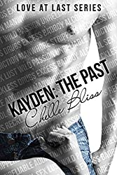Kayden:The Past: Love at Last Series (Volume 2) by Chelle Bliss (2014-01-01)