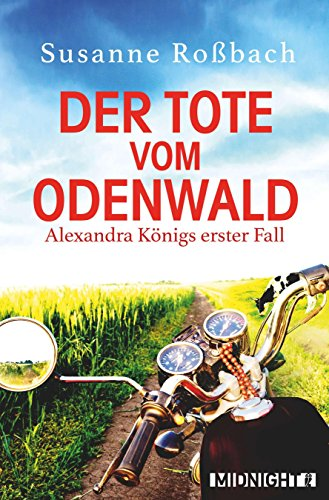 Der Tote vom Odenwald: Alexandra Königs erster Fall (Coole Tote)