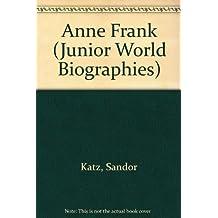 Anne Frank (Junior World Biographies S.)