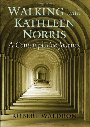 Walking with Kathleen Norris: A Contemplative Journey