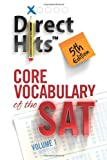 Direct Hits Core Vocabulary of the SAT: Volume 1