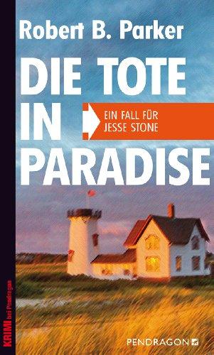 Buchseite und Rezensionen zu 'Die Tote in Paradise: Ein Fall für Jesse Stone, Band 3' von Robert B. Parker