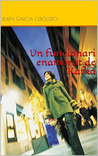 Un funcionari enamorat de Kafka (Catalan Edition)