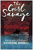 Front cover for the book The Girl Savage by Katherine Rundell