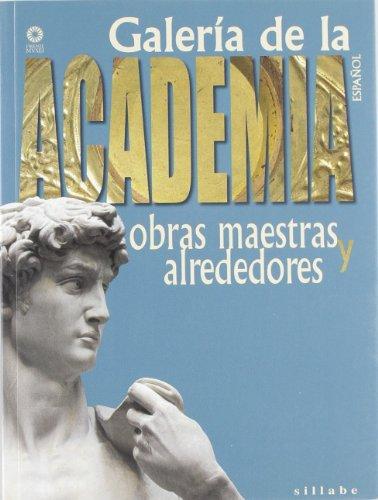 Galleria dell'accademia. Capolavori e dintorni. Ediz. spagnola por Andrea Suggi