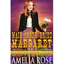 Mail Order Bride Margaret: Sweet Clean Historical Cowboy Romance (Montana Destiny Brides Book 1)