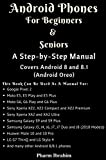 #9: Android Phones For Beginners & Seniors: A Step-by-Step Manual (Covers Android 8 and 8.1 (Android Oreo))