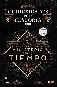Curiosidades de la Historia con el Ministerio del tiempo par  RTVE