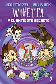Wigetta y el antídoto secreto par  Vegetta777
