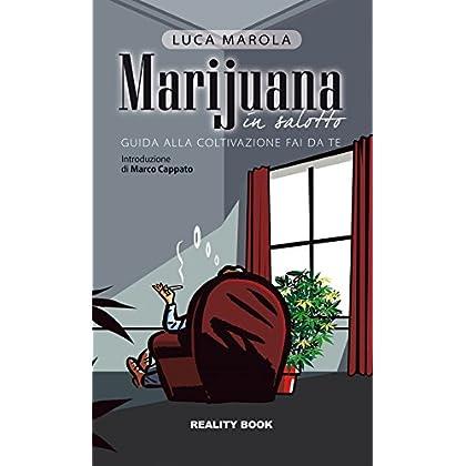 Marijuana In Salotto. Guida Alla Coltivazione Fai Da Te