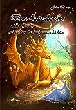 Der Artusdrache und mehr der schönsten Drachengeschichten