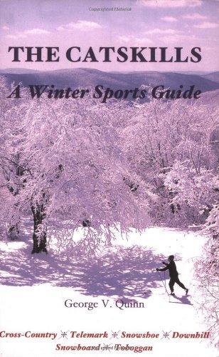 The Catskills: A Winter Sports Guide por George V. Quinn