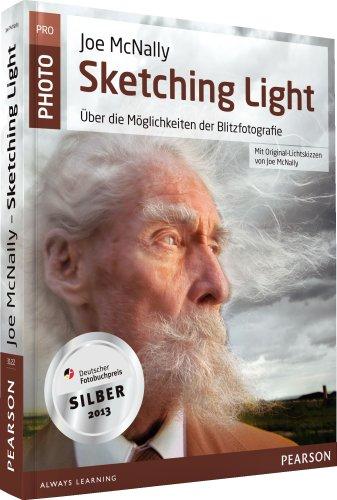 Pearson Photo (Joe McNallys Sketching Light - mit Original-Lichtskizzen von Joe McNally: Über die Möglichkeiten der Blitzfotografie (Pearson Photo))