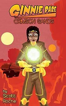 Ginnie Dare: Crimson Sands (The Adventures of Ginnie Dare Book 1) by [Roche, Scott]