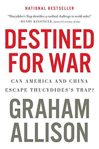 Destined for War: Can America and China Escape Thucydides's Trap? (English Edition) (Henry E Allison)