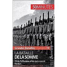 La bataille de la Somme: 1916, l'offensive alliée qui a sauvé Verdun (Grandes Batailles) (French Edition)