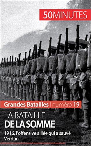 La bataille de la Somme: 1916, l'offensive alliée qui a sauvé Verdun (Grandes Batailles)