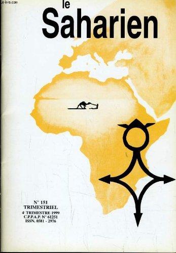 LE SAHARIEN n151 : 38e rassemblement des amis du Sahara - Premier forum mhariste  Saint Poncy du 11 au 14 juillet - Haut Ennedi (Tchad) - Bordj le prieur, Bordj Prez, Bordj Moktar - Appel au personnels navigants sur Aeronefs, au Niger, ....