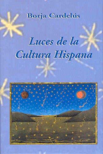 Luces de la Cultura Hispana por Borja Cardelús Muñoz-Seca
