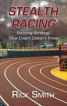 Epub Gratis Stealth Racing: Running Strategy Your Coach Doesn't Know