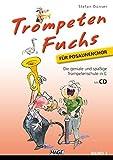 Trompeten Fuchs für Posaunenchor, Band 1 mit CD: Die geniale und spaßige Trompetenschule in C für Posaunenchor