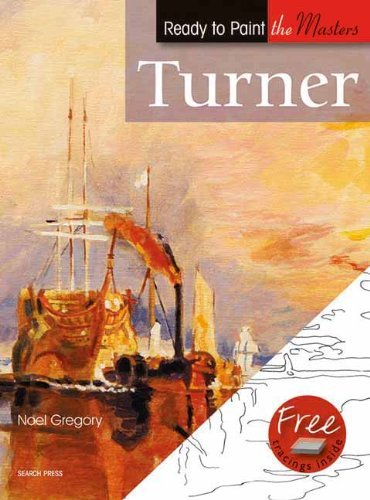 Turner: in Acrylics (Ready to Paint the Masters) by Noel Gregory (2010-11-26)