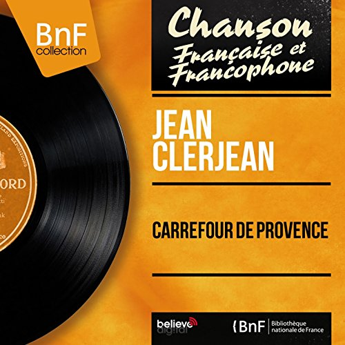Carrefour de Provence (feat. Gaston Jean et son orchestre) [Mono Version]