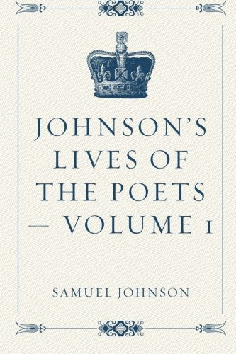 Johnson's Lives of the Poets - Volume 1 by Samuel Johnson (2016-02-19)