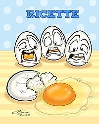 Ricette: Quaderno per scrivere ricette - Disegno di copertina: uova