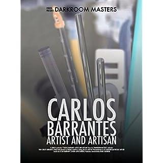 Darkroom Masters/Carlos Barrantes, Artist and Artisan [OV]