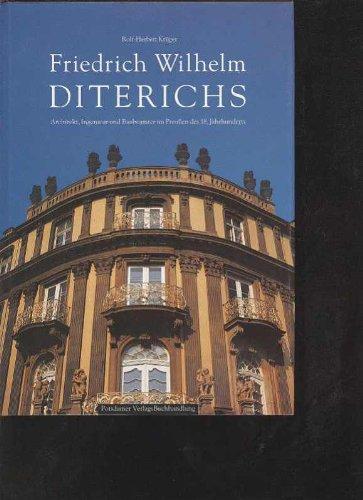 Krüger Friedrich Wilhelm Diterichs Architekt Ingenieur Baubeamter im Preußen des 18. Jahrhunderts, Potsdamer Verlagsbuchhandlung 1994, 297 Seiten, toll bebildert