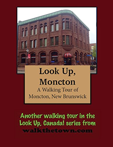 a-walking-tour-of-moncton-new-brunswick-look-up-canada-english-edition
