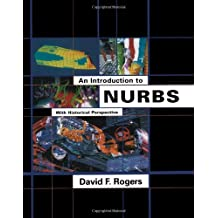 An Introduction to NURBS: With Historical Perspective (The Morgan Kaufmann Series in Computer Graphics)