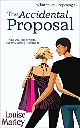 The Accidental Proposal: (Short Story) (What You're Proposing Book 2)